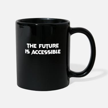 Satisfied THE FUTURE IS ACCESSIBLE - Mug