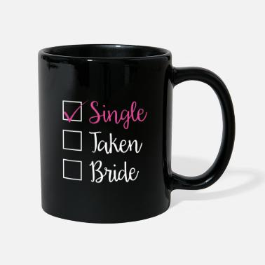 Single SINGLE - SINGLE TAKEN BRIDE (w) - Mug