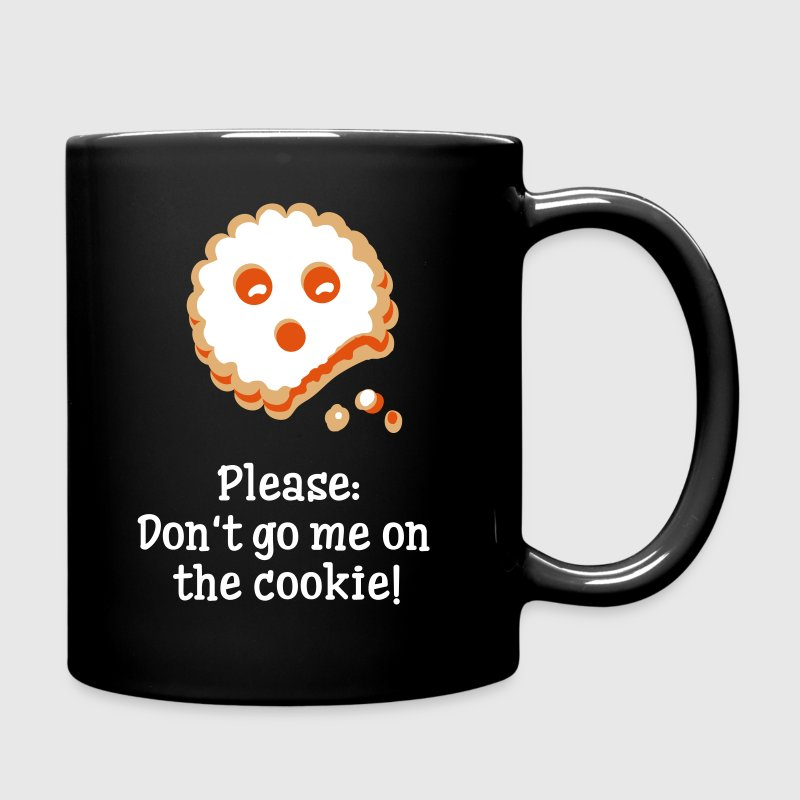 Please don t go me on the cookie! - Tasse einfarbig