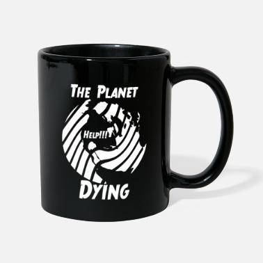 Reduced The planet dying save the planet climate protection - Mug