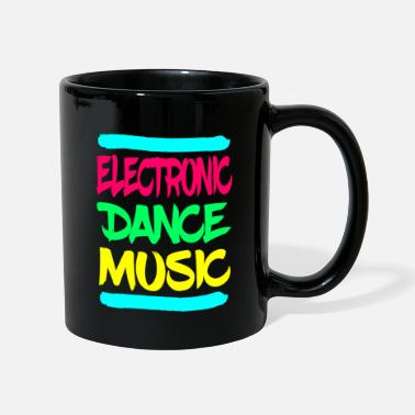 Dance Music EDM Electronic Dance Music - Tasse