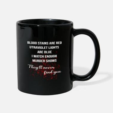 Red Blood stains are red ultraviolet lights are blue - Mug