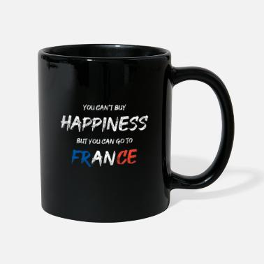 Happiness you can't buy happiness but you can go to FRANCE - Tasse