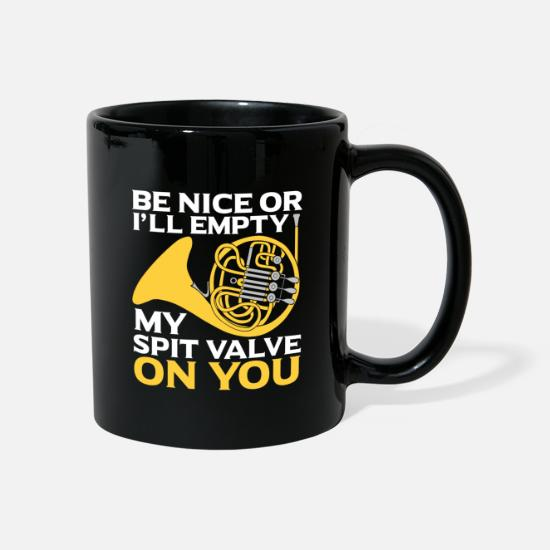 Sayings Mugs & Drinkware - Be Nice Or I'll Empty My Spit Valve On You - Horn - Mug black
