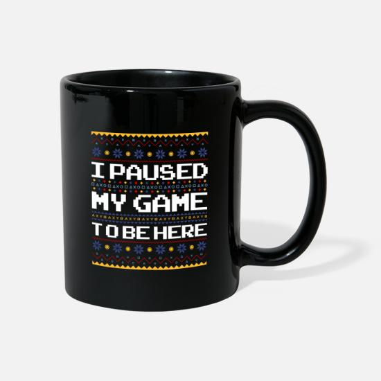 Geek Mugs & Drinkware - I Paused My Game To be Here - Christmas Xmas Gamer - Mug black