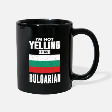 Yell I'm Not Yelling I'm Bulgarian - Mug