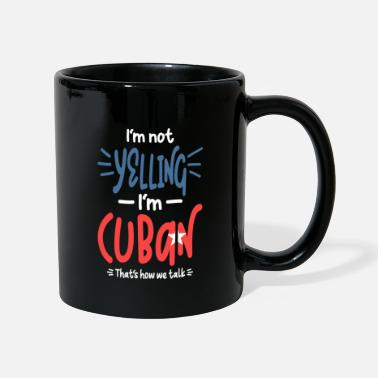 Im Not Yelling Im Cuban I'm Not Yelling I'm Cuban - Mug