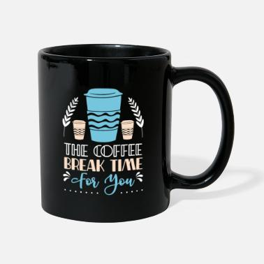 Funny Coffee Design Coffee Break - Mug