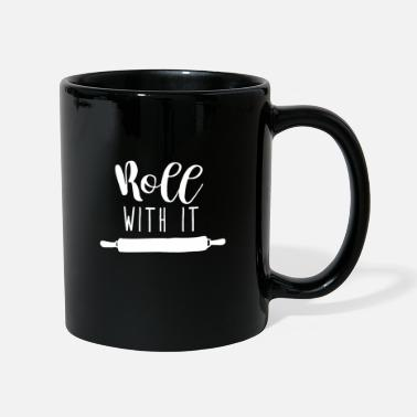 Rolling ROLL WITH IT - Mug