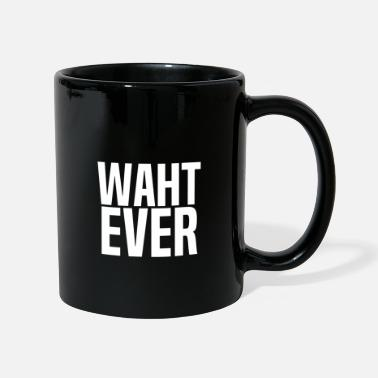 Ever Waht Ever - Tazza