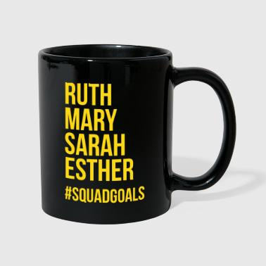 Ruth mary sarah esther #squadgoals - Mug uni
