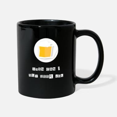 When can I buy beer Lol - Mug