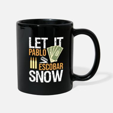 Colombia Pablo Escobar Let It Snow - Taza