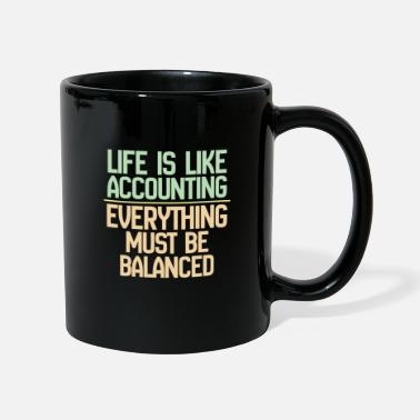 Ragionieri Accountant Funny Design - Life Is Like Accounting - Tazza monocolore