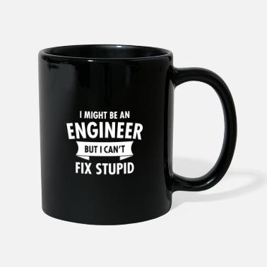 Stuff Geek - Engineer Can't Fix Stupid - Mug