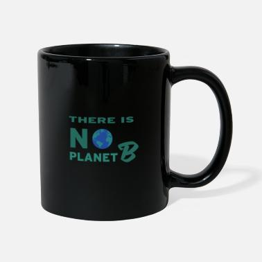 There is no Planet B - Mug