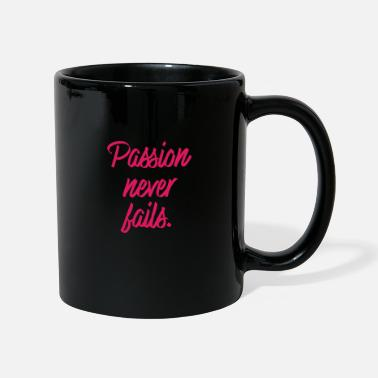 Passion never fails - Mug