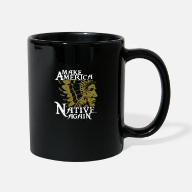 American Indian Native American Native American Indian Indian - Mug