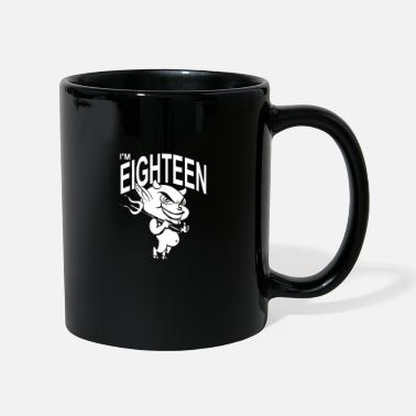 Eighteen I'm eighteen - Mug