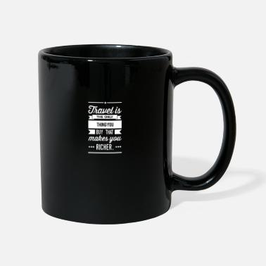 Travel - only thing you buy that makes you richer - Mug