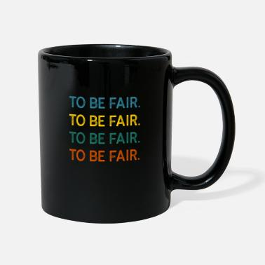 Fair Lover To Be Fair - Mug