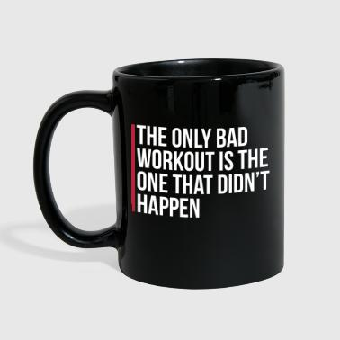 The Only Bad Workout  - Kubek jednokolorowy