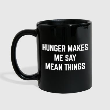 Hunger Mean Things Funny Quote - Enfärgad mugg