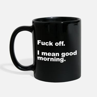Offensif Fuck Off Offensive Quote - Mug