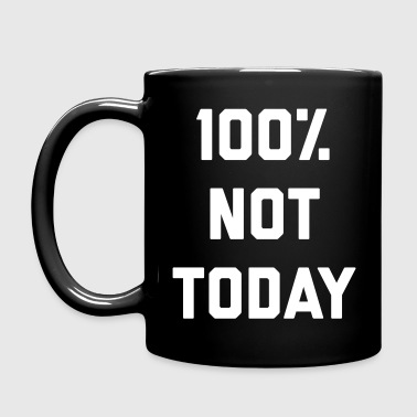 100% Not Today Funny Quote - Kubek jednokolorowy