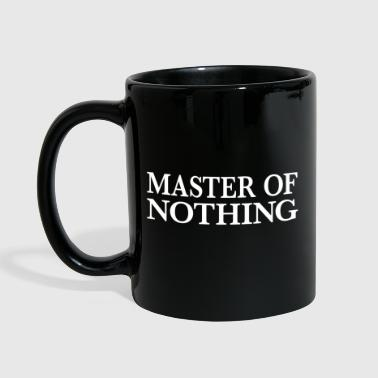 Master of nothing - Tasse einfarbig