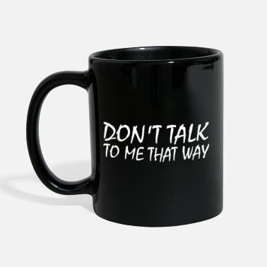 Germany Don't talk to me that way - Mug