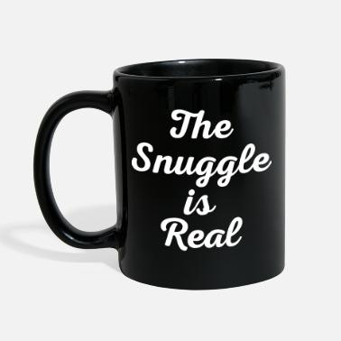 Quote Snuggle Is Real Funny Quote - Full Colour Mug