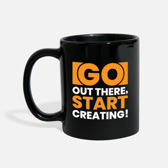 Reaction Mugs & Drinkware - GO OUT THERE, START CREATING!! - Mug black
