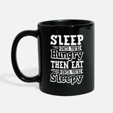 Sleepyhead Sleep until you're hungry then eat until sleepy - Mug