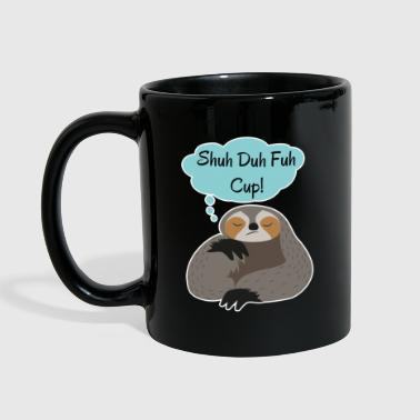 Shuh Duh Fuh Cup Sloth  - Full Colour Mug