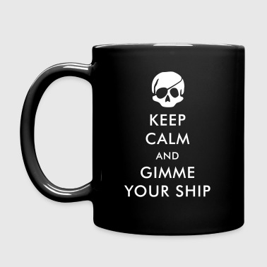 keep calm and gimme your ship - Tasse einfarbig