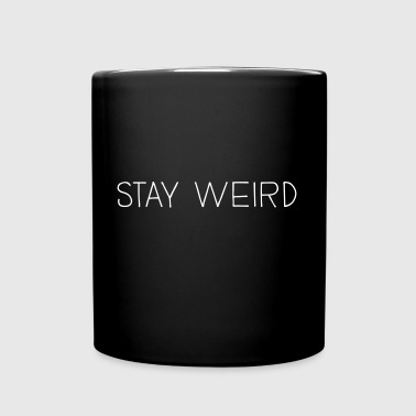 stay weird - Tasse einfarbig