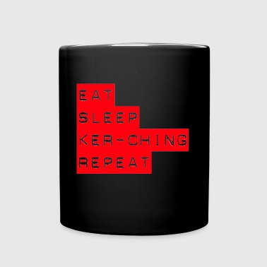 Eat Sleep Kerching Repeat - Full Colour Mug