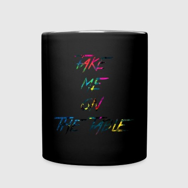 rainbow take me on the table - Full Colour Mug