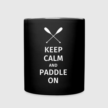 Keep Calm and Paddle on - Tasse einfarbig
