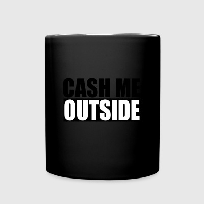 cash me outside - Tasse einfarbig