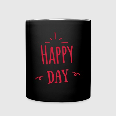 happy day - Tasse einfarbig