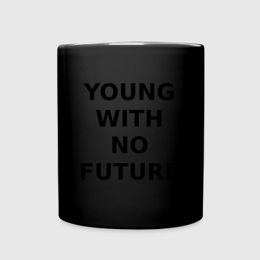 YOUNG WITH NO FUTURE - Tasse einfarbig