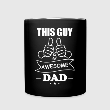 this guy is an awesome dad,daddy,gift - Mok uni
