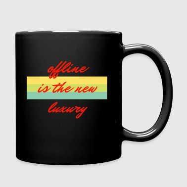 offline is the new luxury - Full Colour Mug