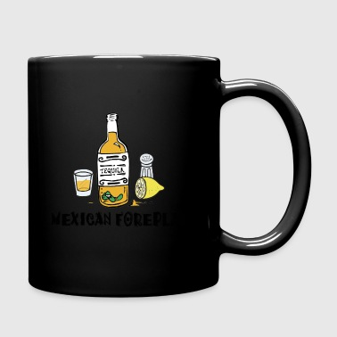 Mexican Foreplay - Full Colour Mug