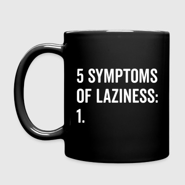 Symptoms Of Laziness Funny Quote - Full Colour Mug