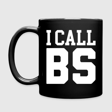 I Call BS Funny Quote - Full Colour Mug