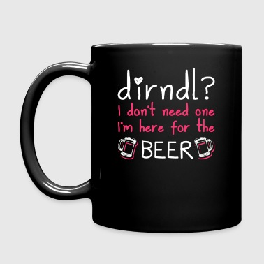 Dirndl dress superfluous: I'm here for the beer - Full Colour Mug