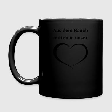 From the belly in the middle of our heart - Full Colour Mug